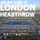 san-bay-quoc-te-london-hearthrow