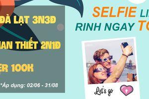 """Nhân đôi niềm vui cùng chương trình: """"Selfie liền tay - Rinh ngay tour hot"""""""