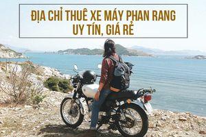 Tất tần tật địa chỉ thuê xe máy Phan Rang giá rẻ chỉ từ 80.000đ